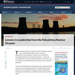 Lessons in Leadership from the Fukushima Nuclear Disaster