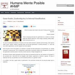 Game-leader, Leadership key in Internal Gamification.