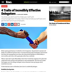 Leadership: 4 Traits of Incredibly Effective Delegators