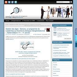 OMIG - Gestion des âges : Danone, un programme de Leadership qui favorise le dialogue intergénérationnel - Atelier-Débat n°11 - 17 Janvier