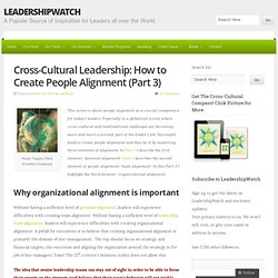 Cross-Cultural Leadership: How to Create People Alignment (Part 3)