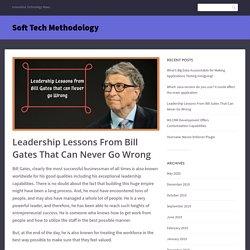 Bill Gates's never-ending leadership lessons