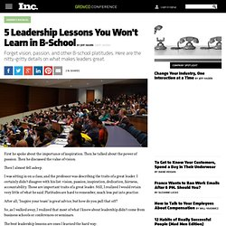 5 Leadership Lessons You Won't Learn in B-School