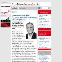 Inside-Channels: Prantl behauptet: KMU brauchen viel mehr Leadership als Management