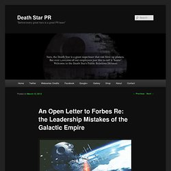 An Open Letter to Forbes Re: the Leadership Mistakes of the Galactic Empire