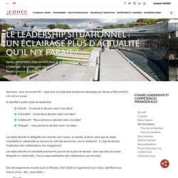 Le leadership situationnel : un éclairage plus d'actualité qu'il n'y parait ? EDHEC Business School. www.edhec.edu/fr