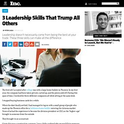 3 Leadership Skills That Trump All Others
