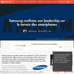 Samsung confirme son leadership sur le terrain des smartphones