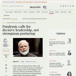 Pandemic calls for decisive leadership, not strongman posturing