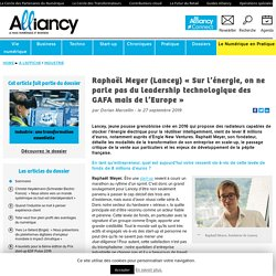 Raphaël Meyer (Lancey) «Sur l'énergie, on ne parle pas du leadership technologique des GAFA mais de l'Europe