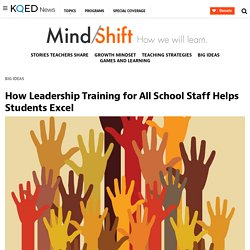 How Leadership Training for All School Staff Helps Students Excel