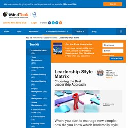 Leadership Style Matrix - Leadership Training From MindTools.com