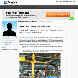 You Can Repair Your Products by Yourself through the Welding Manipulators by leaderweldingrotator