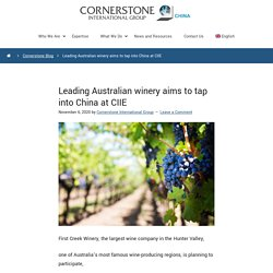 Leading Australian Winery Aims To Tap Into China At CIIE - Cornerstone China