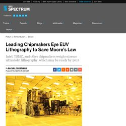 Leading Chipmakers Eye EUV Lithography to Save Moore's Law