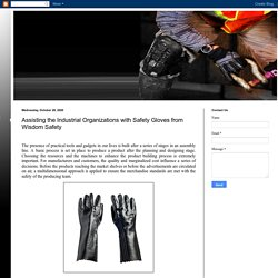 Assisting the Industrial Organizations with Safety Gloves from Wisdom Safety