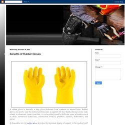 Benefits of Rubber Gloves