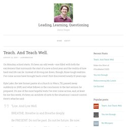 Teach. And Teach Well. - Leading, Learning, Questioning