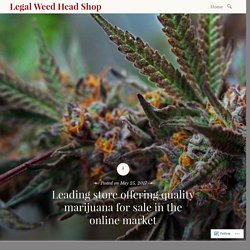 Leading store offering quality marijuana for sale in the online market