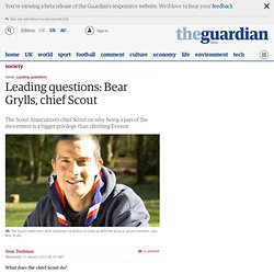 Leading questions: Bear Grylls, chief Scout