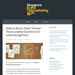 Want to Boost Sales? Answer These Leading Questions for Lead Management