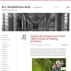 Leading Kent Urgent Care Center Offers a Guide on Walking for Fitness