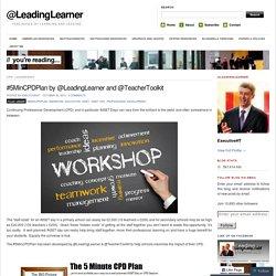 #5MinCPDPlan by @LeadingLearner and @TeacherToolkit