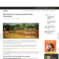 How to Farm for Leads and Harvest Hefty Conversions