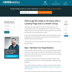 How to Get 60 Leads in 24 Hours With a Landing Page and a LinkedIn Group
