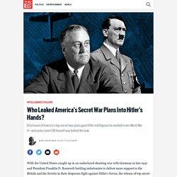 Who Leaked America's Secret War Plans Into Hitler's Hands?