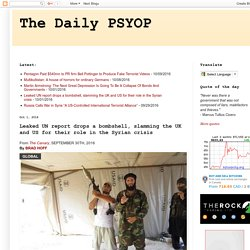 The Daily PSYOP: Leaked UN report drops a bombshell, slamming the UK and US for their role in the Syrian crisis