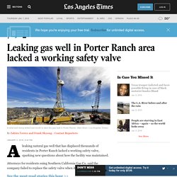 Leaking gas well in Porter Ranch lacked a working safety valve