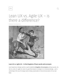 Lean UX vs. Agile UX - is there a difference?
