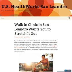Walk In Clinic in San Leandro Wants You to Stretch It Out