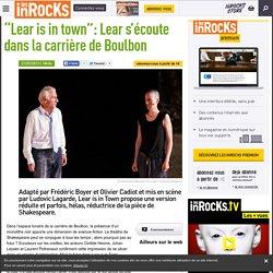 """""""Lear is in town"""": Lear s'écoute dans la carrière de Boulbon"""