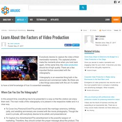 Learn About the Factors of Video Production