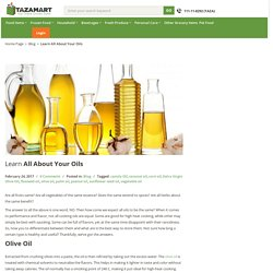 Learn All About Your Oils - TazaMart