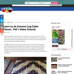 Learn to do Autumn Log Cabin Throw... Pdf + Video Tutorial - C K Crafts