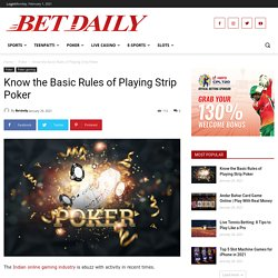 Learn the Basics of Playing Strip Poker Online for Free