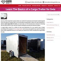Learn the Basics of a Cargo Trailer for Sale, Diamond Cargo Trailer