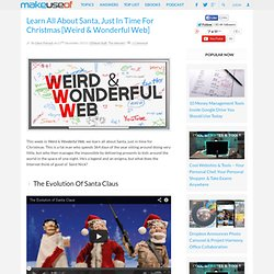 Learn All About Santa, Just In Time For Christmas [Weird & Wonderful Web]