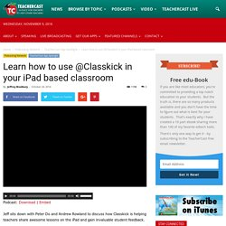 Learn how to use Classkick in your iPad based classroom