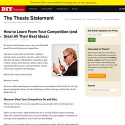 How to Learn From Your Competition (and Steal All Their Best Ideas)