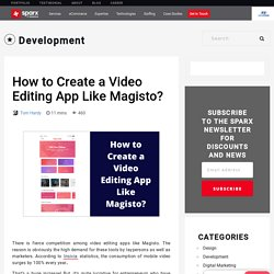 How to Create a Video Editing App Like Magisto?