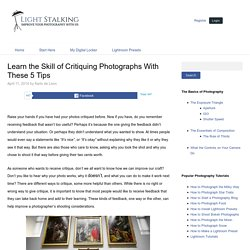 Learn the Skill of Critiquing Photographs With These 5 Tips