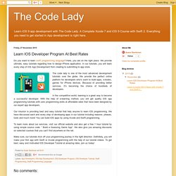 The Code Lady: Learn IOS Developer Program At Best Rates