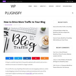 Learn How to Drive More Traffic to Your Blog and Website