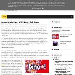 Learn How to Enjoy With Ninety Ball Bingo - Buy Bingo & Lotto Balls Online