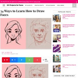 34 Ways to Learn How to Draw Faces - DIY Projects for Teens