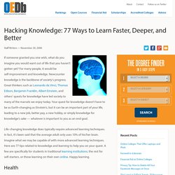 Hacking Knowledge: 77 Ways to Learn Faster, Deeper, and Better